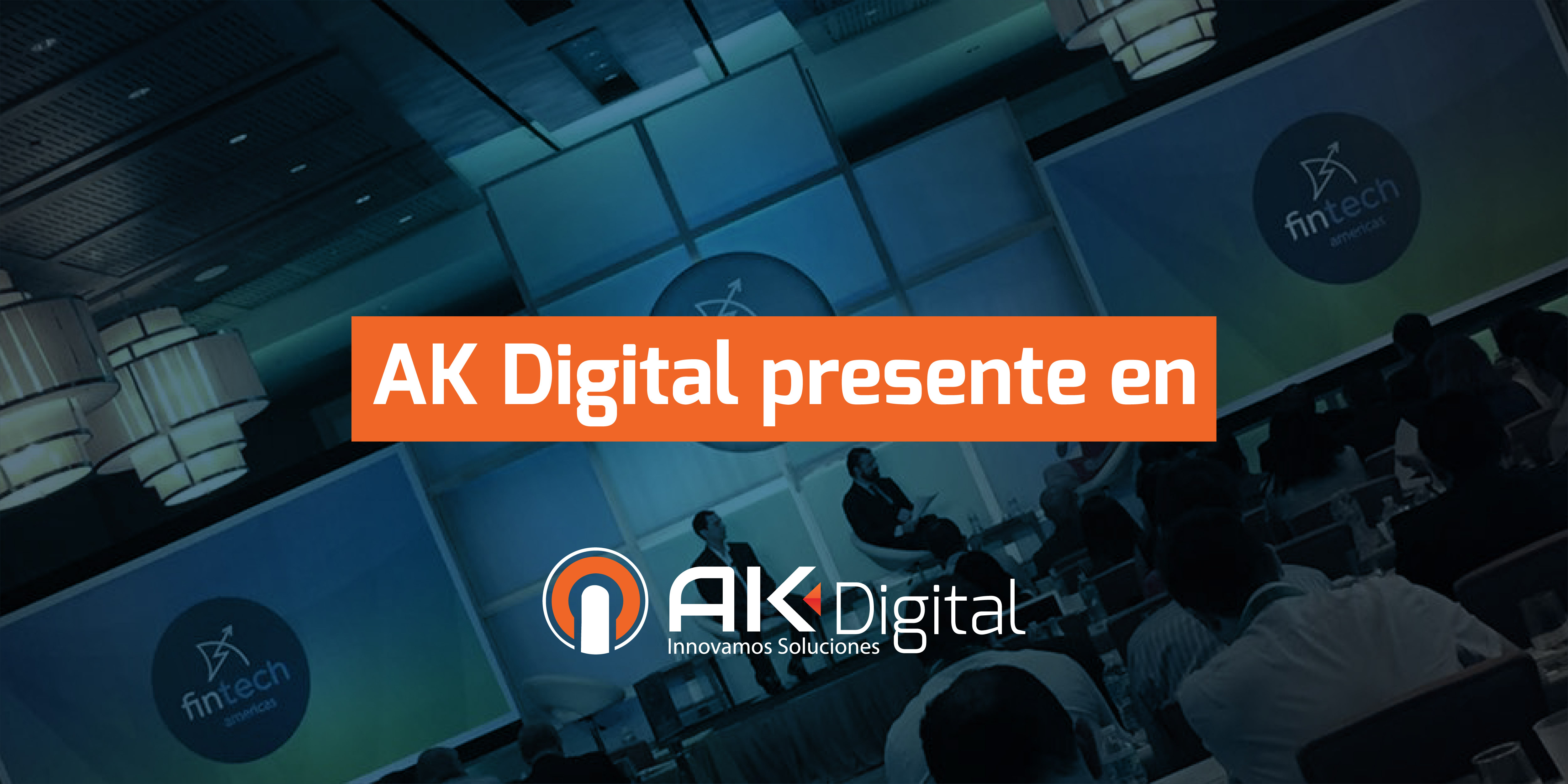 AK Digital presente en la principal conferencia regional bancaria de tecnología