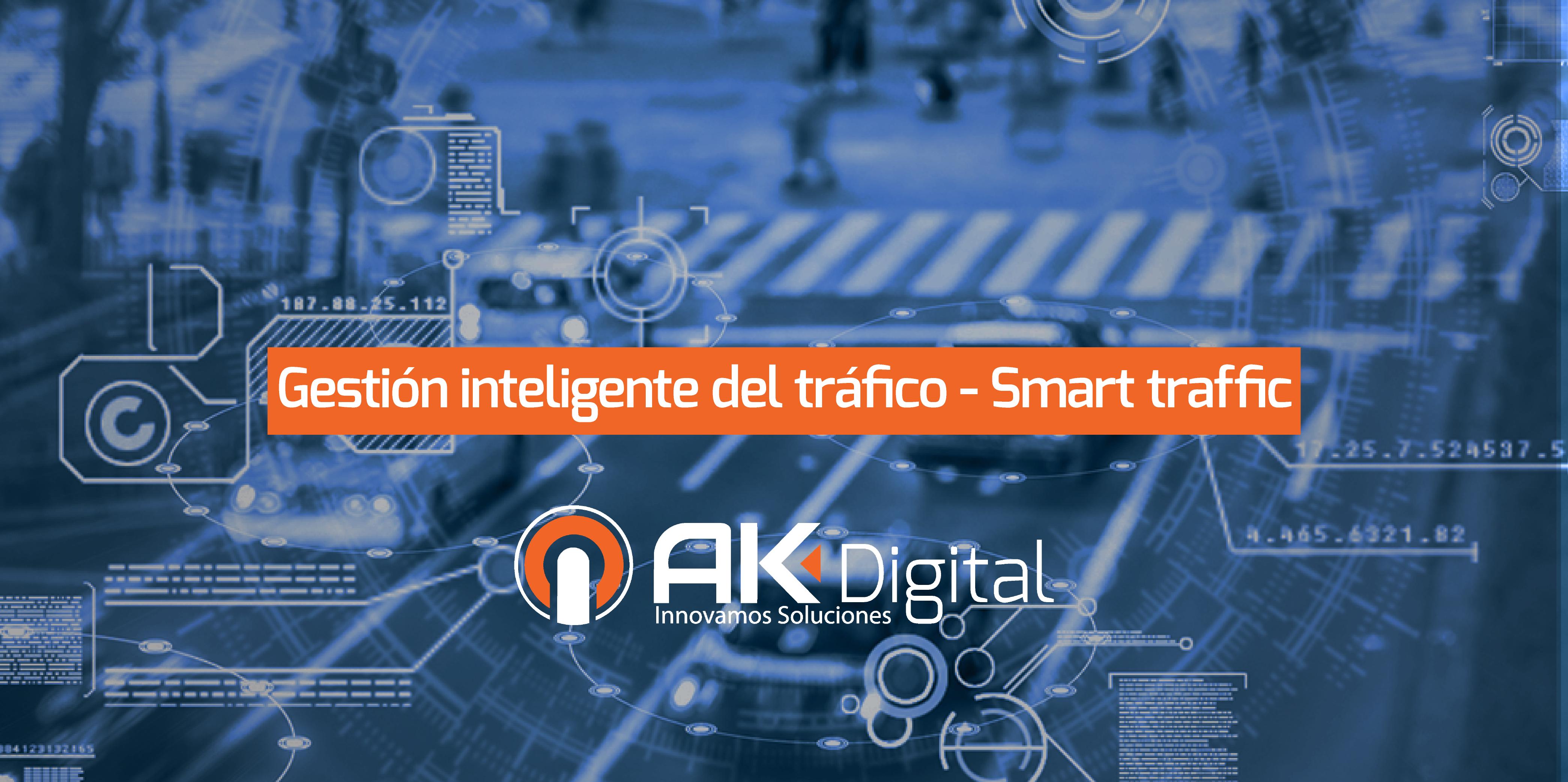 Gestión inteligente del tráfico – Smart traffic