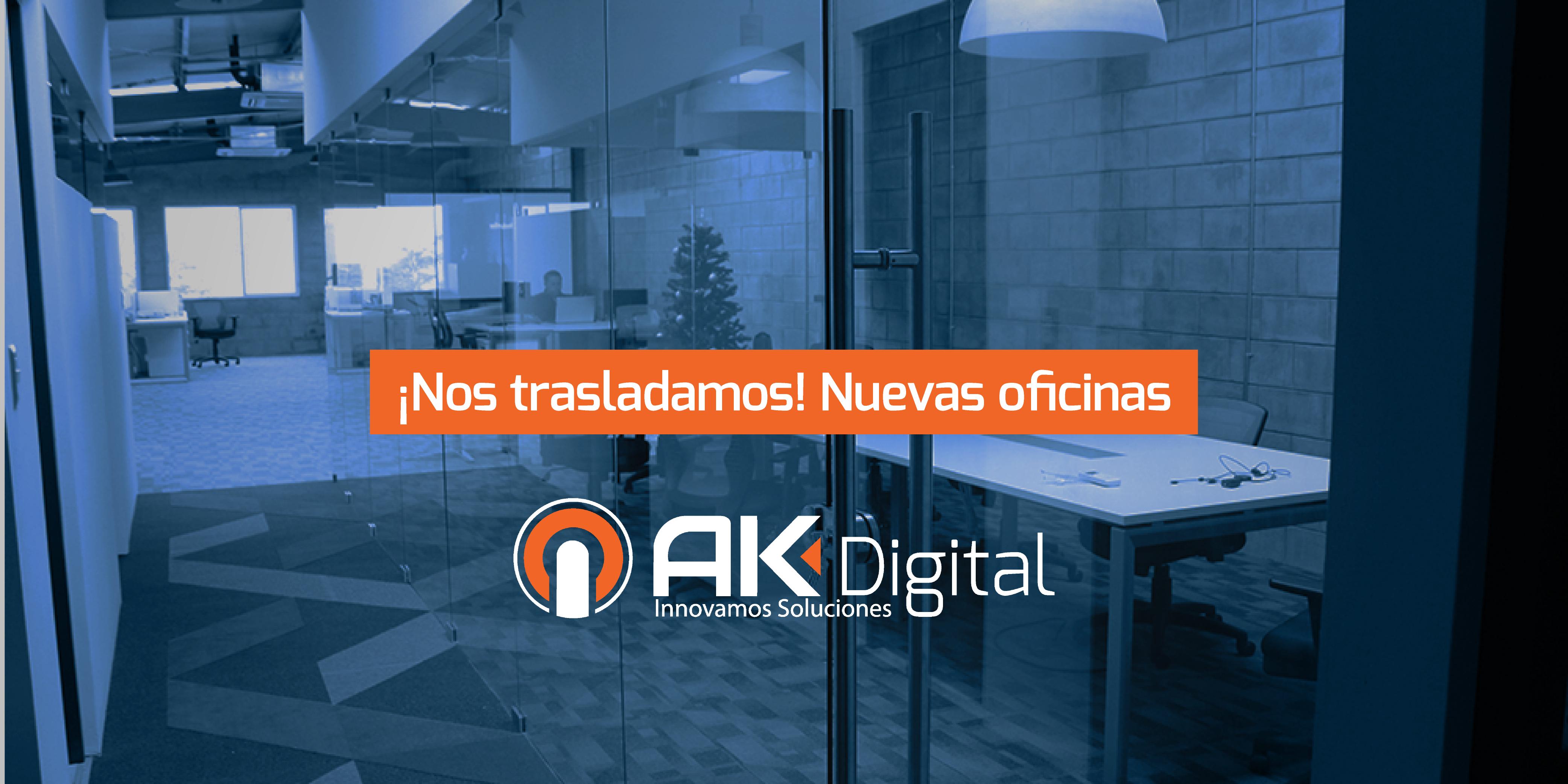 ¡Nos trasladamos! Nuevas oficinas AK Digital